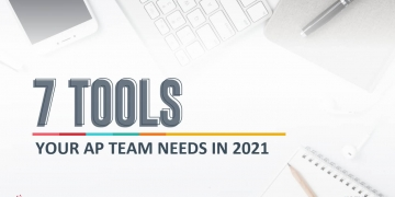 7 Tools Your AP Team Needs in 2021